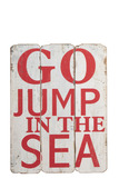 Placard Go Jump In The Sea Wood
